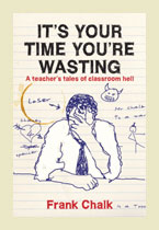 It's Your Time You're Wasting – Frank Chalk