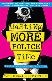 Wasting More Police Time – PC David Copperfield